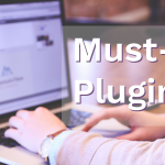 WordPress Plugins Your Site Needs
